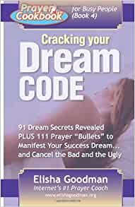 Cracking the dream code by elisha goodman