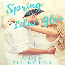 Spring in Lilac Glen: A Moonlit Hearts Romance Audiobook by Angie Ellington Narrated by Essie Heart