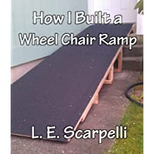 How I Built A Wheel Chair Ramp