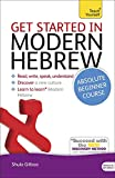 Get Started in Modern Hebrew Absolute Beginner Course: (Book and audio support) The essential introduction to reading, writing, speaking and understanding a new language (Teach Yourself Language)