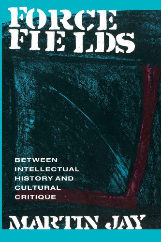 Force Fields: Between Intellectual History and Cultural Critique (Series; 11)