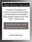 img - for Journals of Expeditions of Discovery into Central Australia and Overland from Adelaide to King George's Sound in the Years 1840-1: Volume Two book / textbook / text book