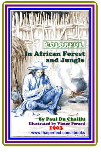 Read Online In African Forest and Jungle by Paul B. Du Chaillu : (full image Illustrated) ebook