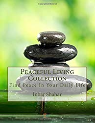 Peaceful Living Collection: Find Peace In Your Daily Life