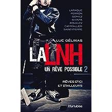 La LNH, un rêve possible T2: Rêves d'ici et d'ailleurs (French Edition)