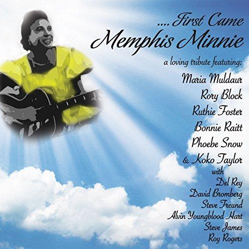 ....First Came Memphis Minnie