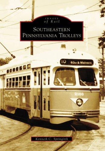 Southeastern Pennsylvania Trolleys (Images of Rail: Pennsylvania)