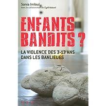 Enfants Bandits? -Violence Des 3-13 Ans
