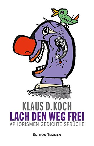 Lach Den Weg Frei Aphorismen Gedichte Sprüche Klaus D Koch
