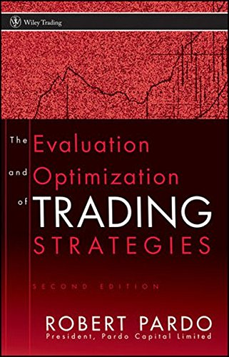 The Evaluation and Optimization of Trading Strategies by Robert Pardo