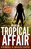 Operation Tropical Affair: A seat-of-your-pants, wildlife crime-fighting romantic adventure in steamy Costa Rica (Poppy McVie, Saving Animals One Book at a Time) (Volume 1)