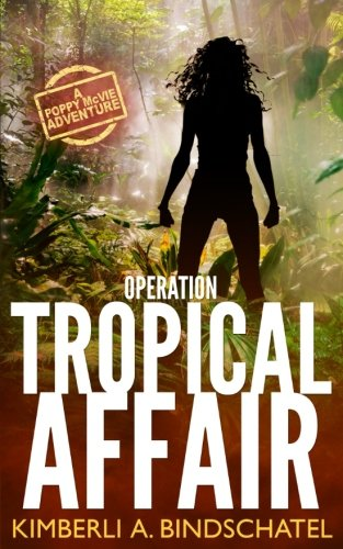 Operation Tropical Affair: A seat-of-your-pants, wildlife crime-fighting romantic adventure in steamy Costa Rica (Poppy McVie Mysteries) (Volume 1)