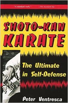 Shotokan Karate: Ultimate in Self Defence by Peter Ventresca (1990-08-06)