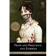 Pride and Prejudice and Zombies: Written by Jane Austen, 2009 Edition, Publisher: Quirk Books [Paperback]