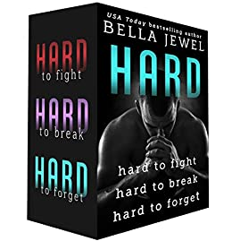 Hard: Hard to Fight, Hard to Break, Hard to Forget by [Jewel, Bella]