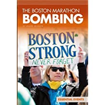 The Boston Marathon Bombing (Essential Events)