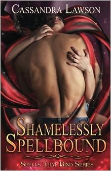 Shamelessly Spellbound: Volume 2 (Spells That Bind)