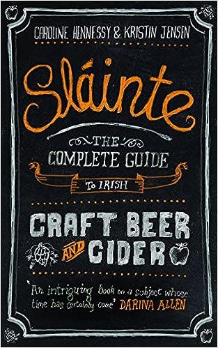 The Complete Guide to Irish Craft Beer and Cider Copertina rigida Slainte