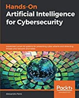 Hands-On Artificial Intelligence for Cybersecurity Front Cover