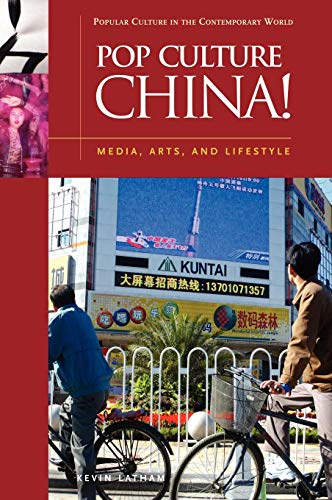 Pop Culture China!: Media, Arts, and Lifestyle (Popular Culture in the Contemporary World) from Brand: ABC-CLIO