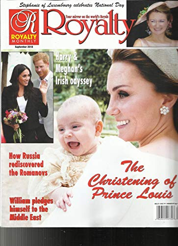 ROYALTY MONTHLY MAGAZINE, THE CHRISTENING OF PRINCE LOUIS SEPTEMBER, 2018