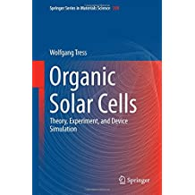 Organic Solar Cells: Theory, Experiment, and Device Simulation