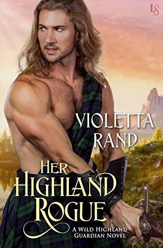 Her Highland Rogue: A Wild Highland Guardian Novel by [Rand, Violetta]