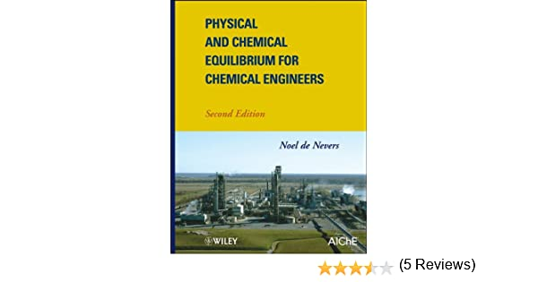 Physical and chemical equilibrium for chemical engineers 2 noel physical and chemical equilibrium for chemical engineers 2 noel de nevers amazon fandeluxe Images