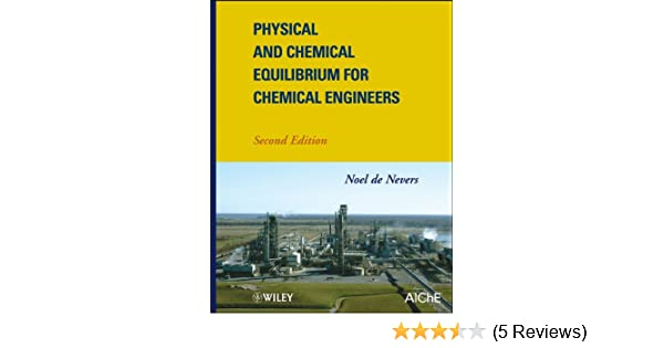 Physical and chemical equilibrium for chemical engineers 2 noel de physical and chemical equilibrium for chemical engineers 2 noel de nevers amazon fandeluxe Images