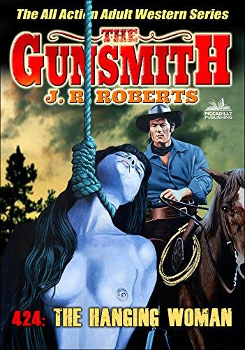 The Gunsmith 424: The Hanging Woman (A Gunsmith Western) ()