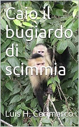 Caio il bugiardo di scimmia (Italian Edition) - Kindle edition by