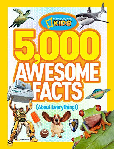 5,000 Awesome Facts (About Everything!) (National Geographic Kids) (Great Christmas Presents For 11 Year Olds)