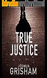 Legal Thriller: True Justice (Brad Williams Book 1)