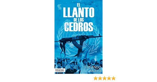El Llanto de los Cedros (Spanish Edition) - Kindle edition by Fernando Mollá, De Librum Tremens. Literature & Fiction Kindle eBooks @ Amazon.com.