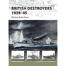 British Destroyers 1939–45: Wartime-built classes (New Vanguard Book 253)