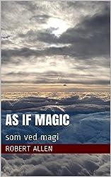 As if Magic ( som ved magi )