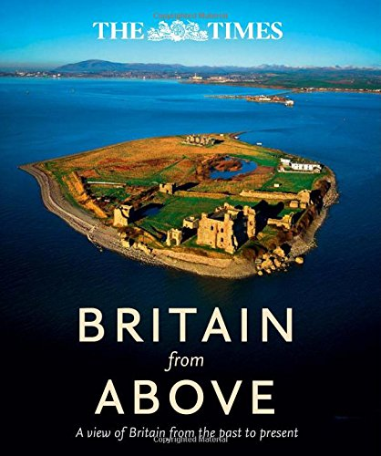Britain From Above: A View of Britain From The Past To Present