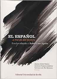 El español a través del tiempo.: Español a través del