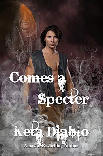 Comes A Specter (Ghostland Book 2) by [Diablo, Keta]