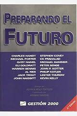 Preparando El Futuro: Negocios, Principios, Competencia, Control Y Complejidad, Liderazgo, Mercados Y El Mundo Paperback
