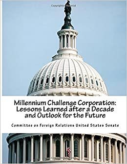 Millennium Challenge Corporation: Lessons Learned after a Decade and Outlook for the Future