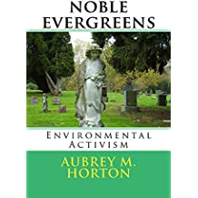Noble Evergreens: Environmental Activism