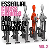 Essential Cross Trainer 00's Elliptical Workout, Vol. 2