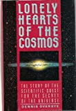 Lonely Hearts of the Cosmos: The Scientific Quest for the Secret of the Universe