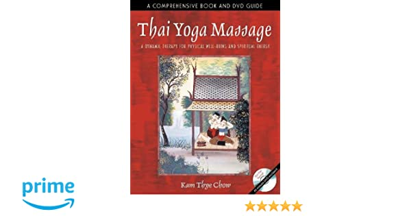 Thai Yoga Massage: A Dynamic Therapy for Physical Well-Being ...