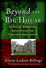 Beyond The Big House: African American Educators On Teacher Education (Multicultural Education (Paper))