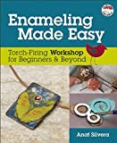 Enameling Made Easy: Torch-Firing Workshop for Beginners & Beyond