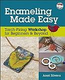 Enameling Made Easy: Torch-Firing Workshop for
