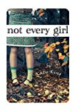 img - for Not every girl book / textbook / text book