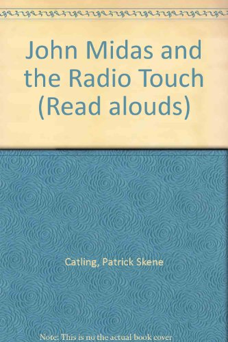 John Midas and the Radio Touch (Read alouds)